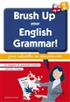 Brush up your English grammar ! A2 B1